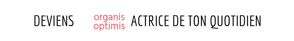 Bannière Marie Range-Organis_optismisACTRICE de ton quotidien